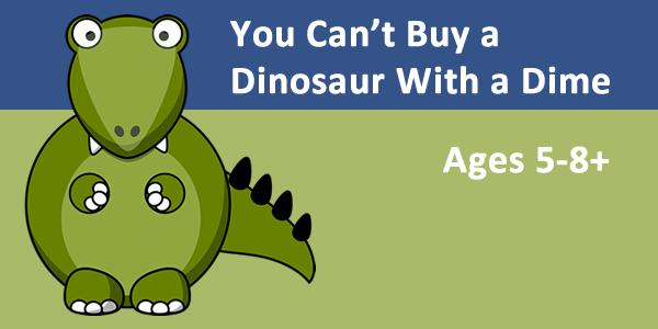 can't buy a dino with a dime gide