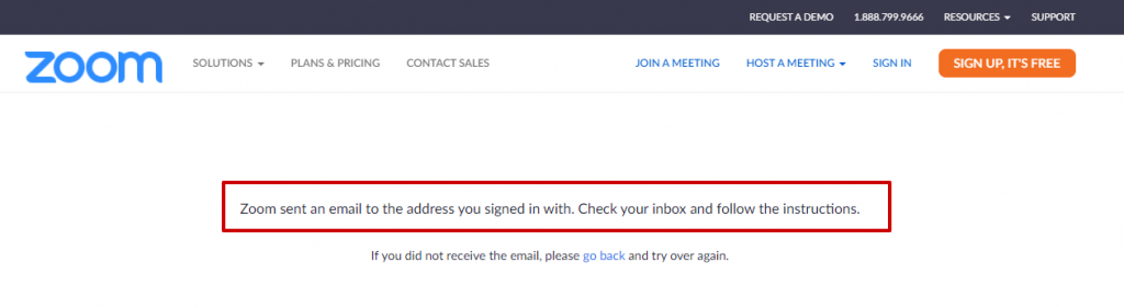 Zoom Sent an email to the address you signed in with. Check you inbox and follow instructions.