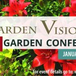 Garden Visions Virtual Garden Conference Jan 30, 2021. For event details go to www.gardenvisions.info