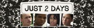 Just 2 Days