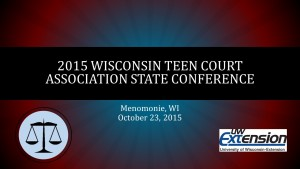 2015 Wisconsin Teen Court Association State Conference Report